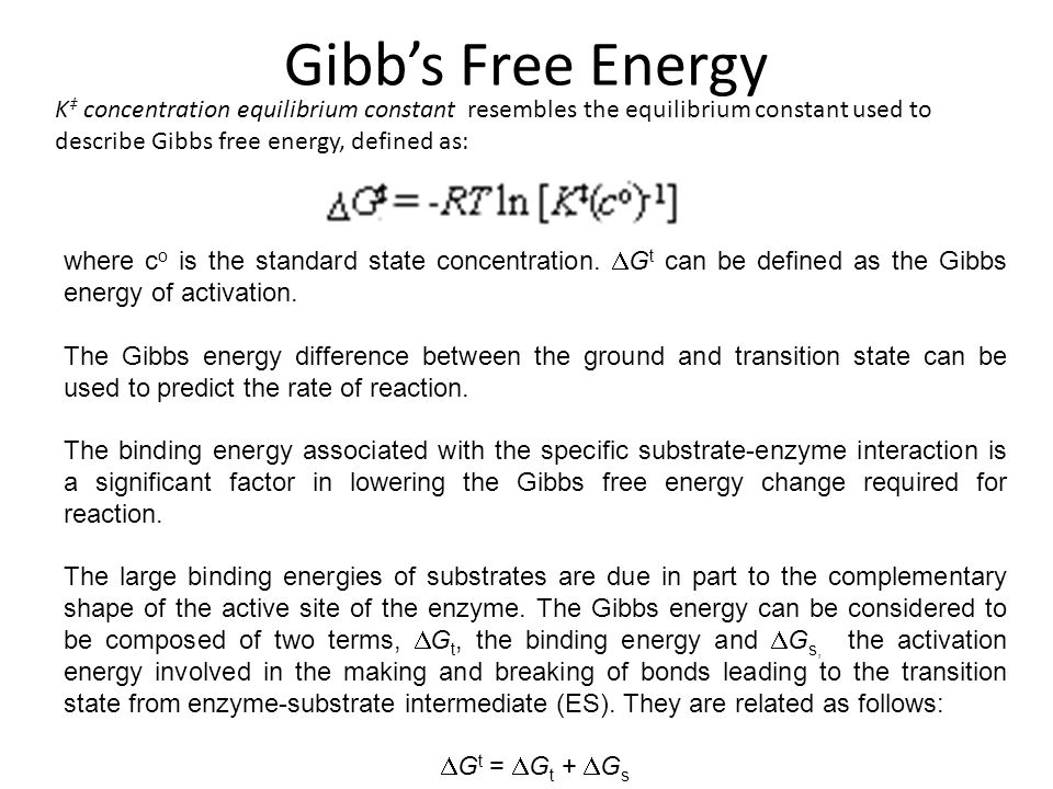 Gibbs Free Energy K concentration equilibrium constant resembles the equilibrium constant used to describe Gibbs free energy, defined as: where c o is