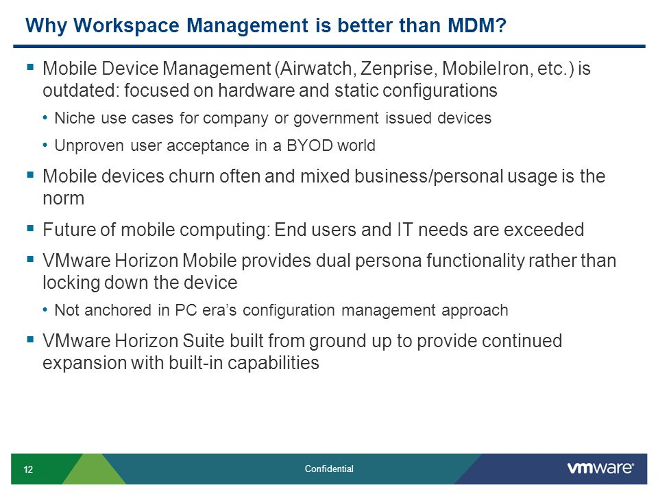 12 Confidential Why Workspace Management is better than MDM.