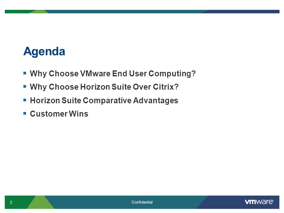 2 Confidential Agenda Why Choose VMware End User Computing.