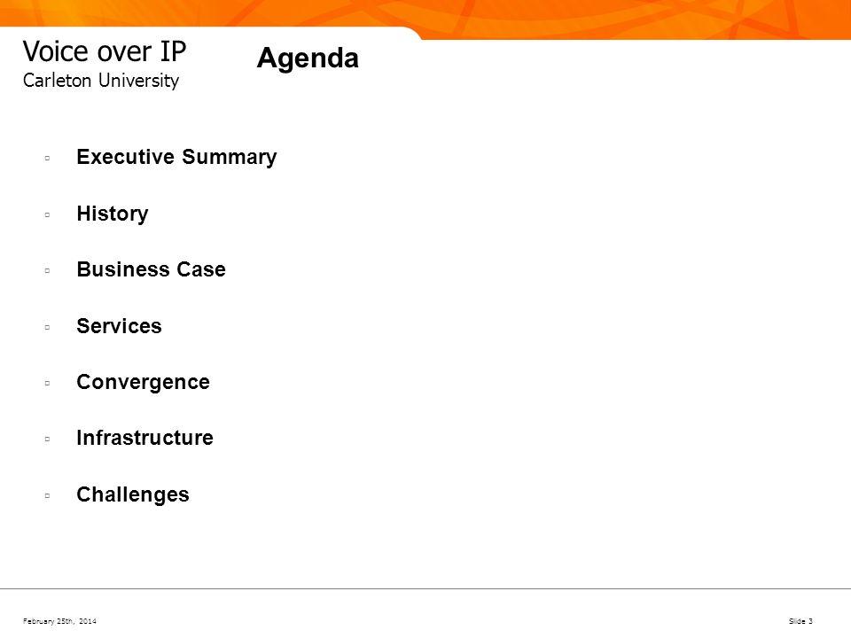 February 25th, 2014Slide 4 Voice over IP Carleton University Executive Summary