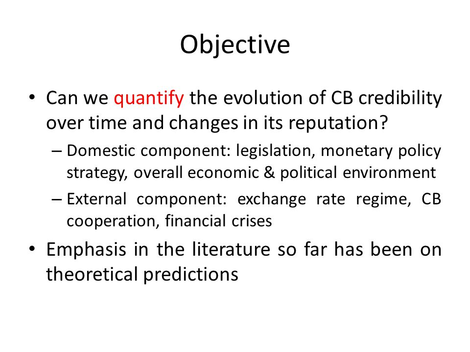 Objective Can we quantify the evolution of CB credibility over time and changes in its reputation.