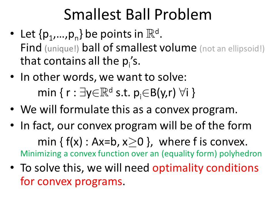 Smallest Ball Problem Let {p 1,…,p n } be points in R d.