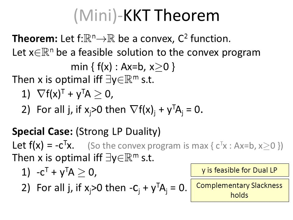 (Mini)-KKT Theorem Theorem: Let f: R n . R be a convex, C 2 function.