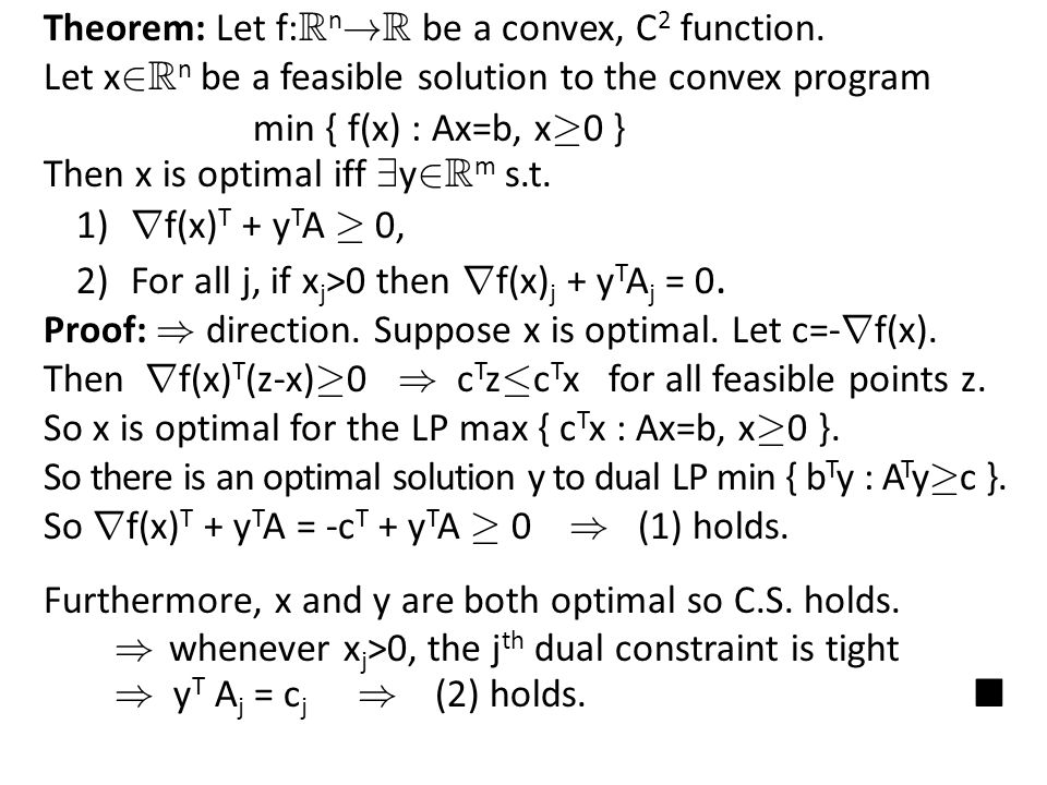 Theorem: Let f: R n . R be a convex, C 2 function.