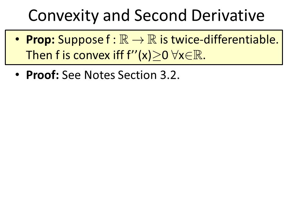 Convexity and Second Derivative Prop: Suppose f : R .