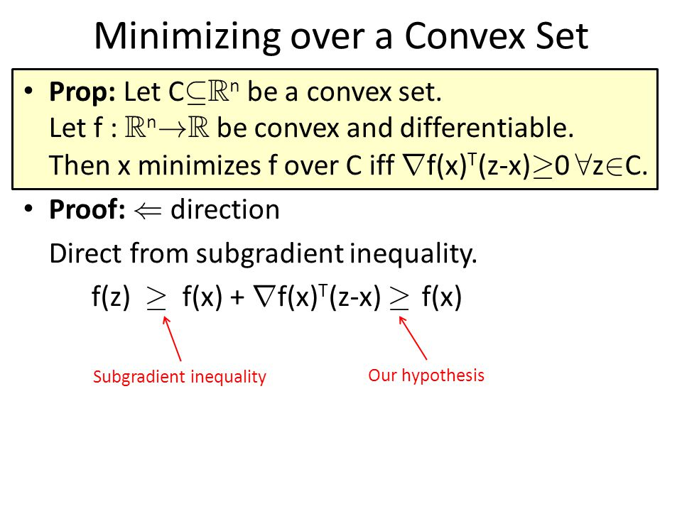 Minimizing over a Convex Set Prop: Let C µ R n be a convex set.