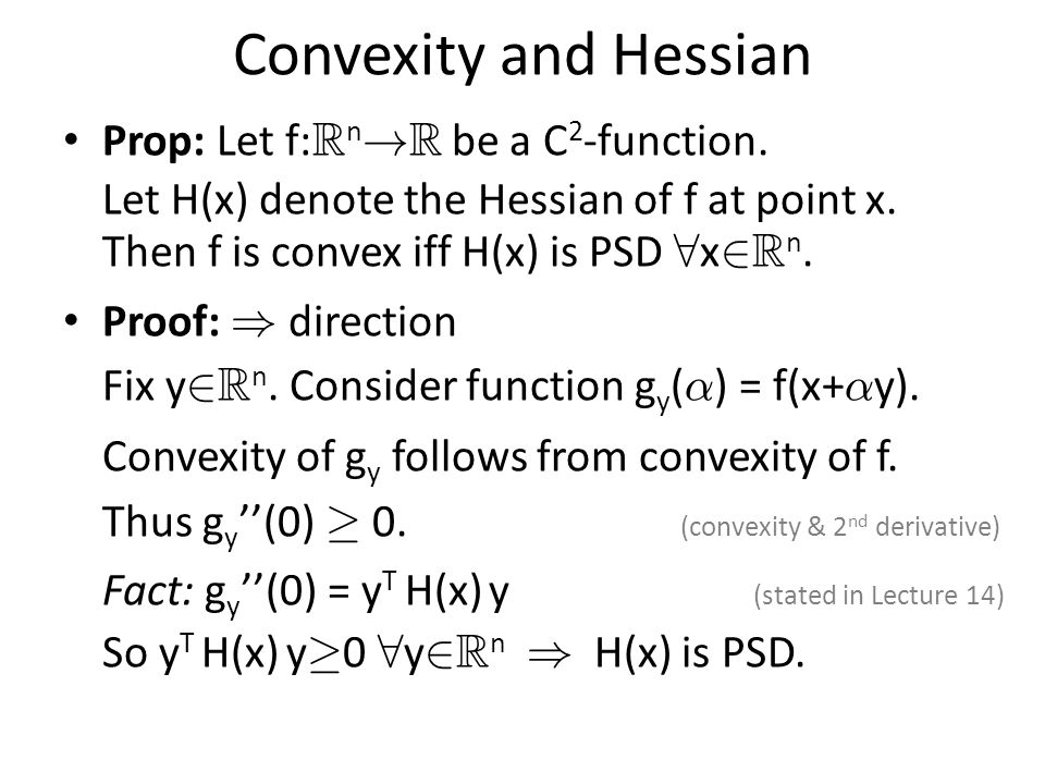 Convexity and Hessian Prop: Let f: R n .R be a C 2 -function.