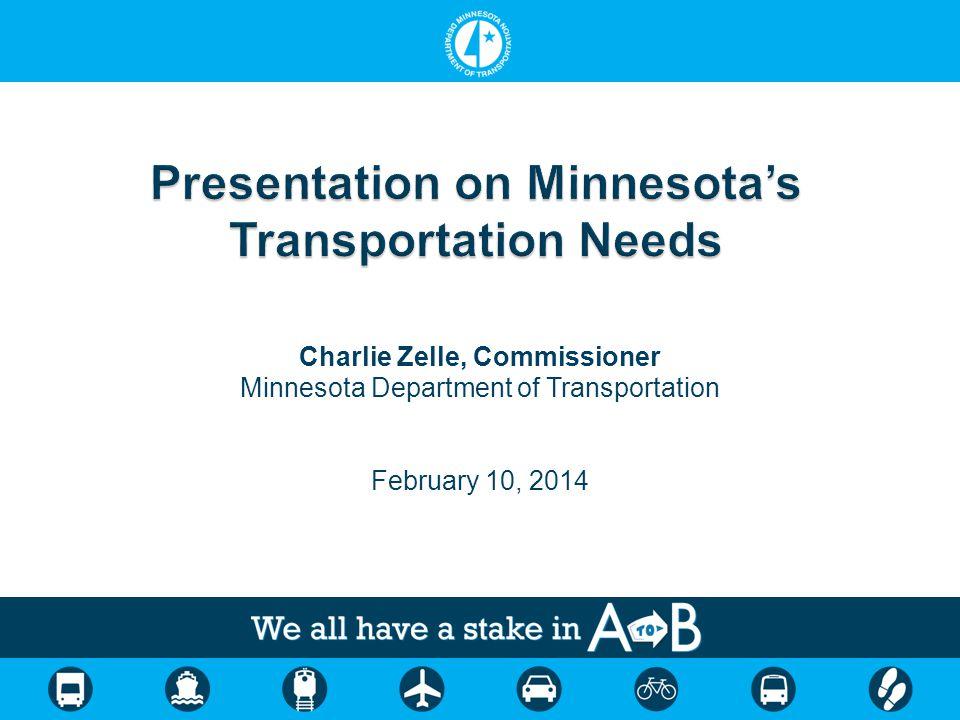 Charlie Zelle, Commissioner Minnesota Department of Transportation February 10, 2014