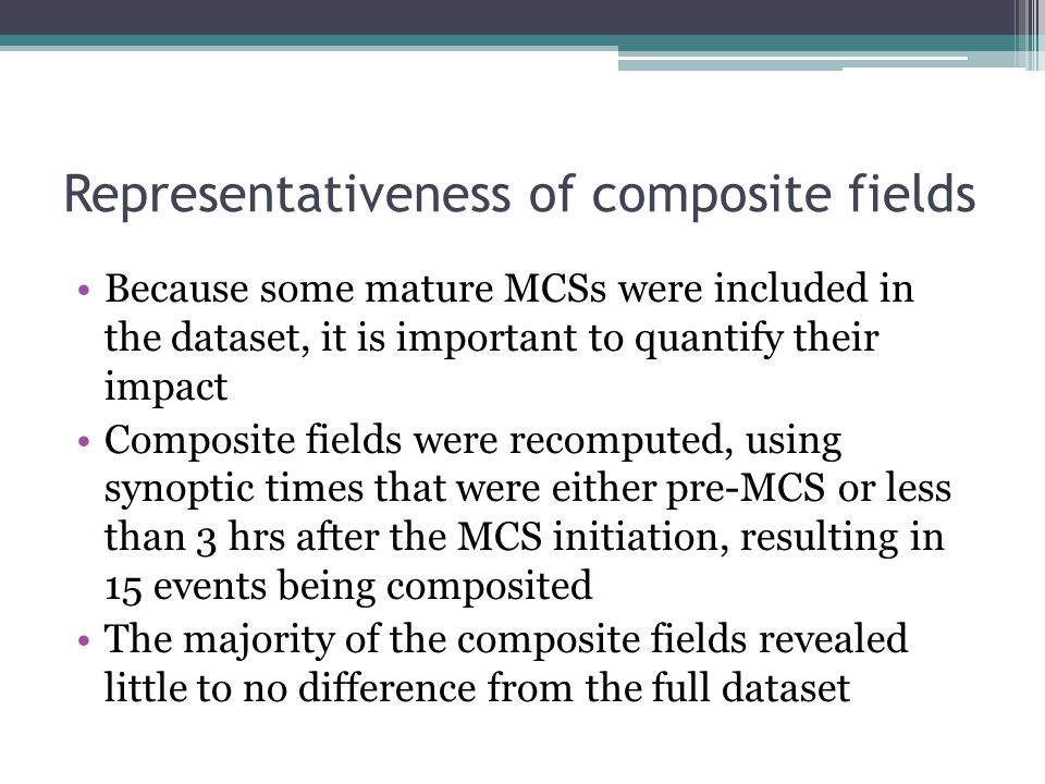 Representativeness of composite fields Because some mature MCSs were included in the dataset, it is important to quantify their impact Composite field