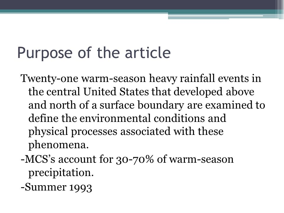 Purpose of the article Twenty-one warm-season heavy rainfall events in the central United States that developed above and north of a surface boundary