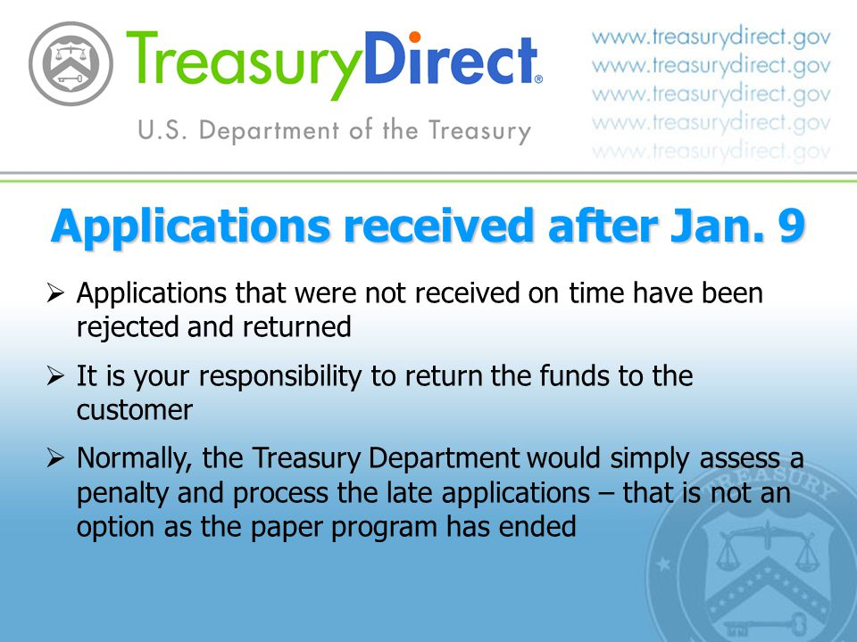 Applications received after Jan. 9 Applications that were not received on time have been rejected and returned It is your responsibility to return the