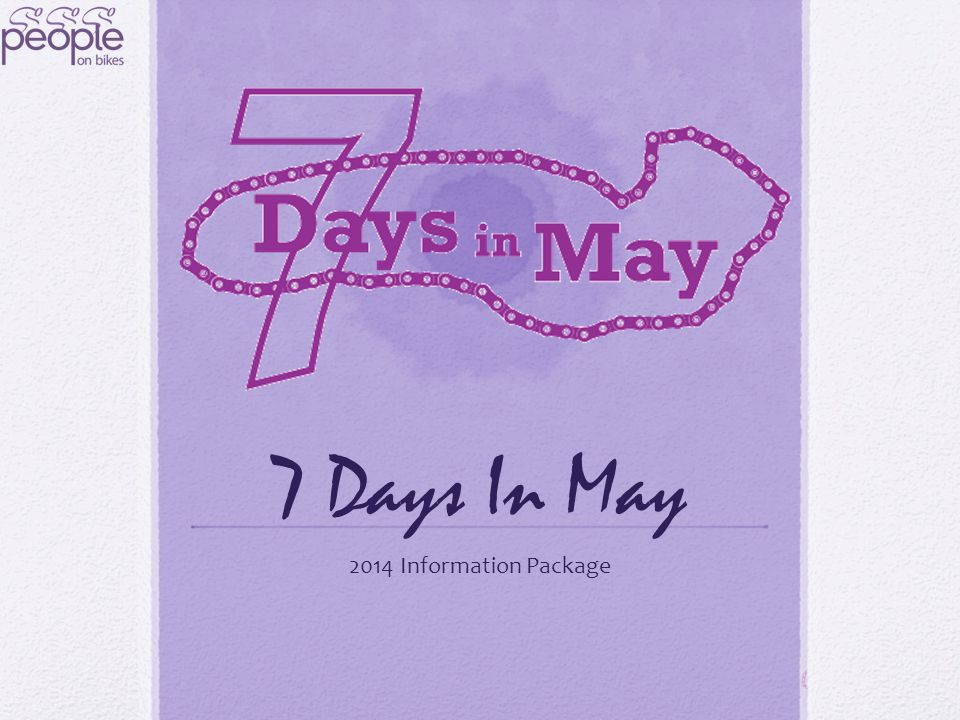 7 Days In May 2014 Information Package