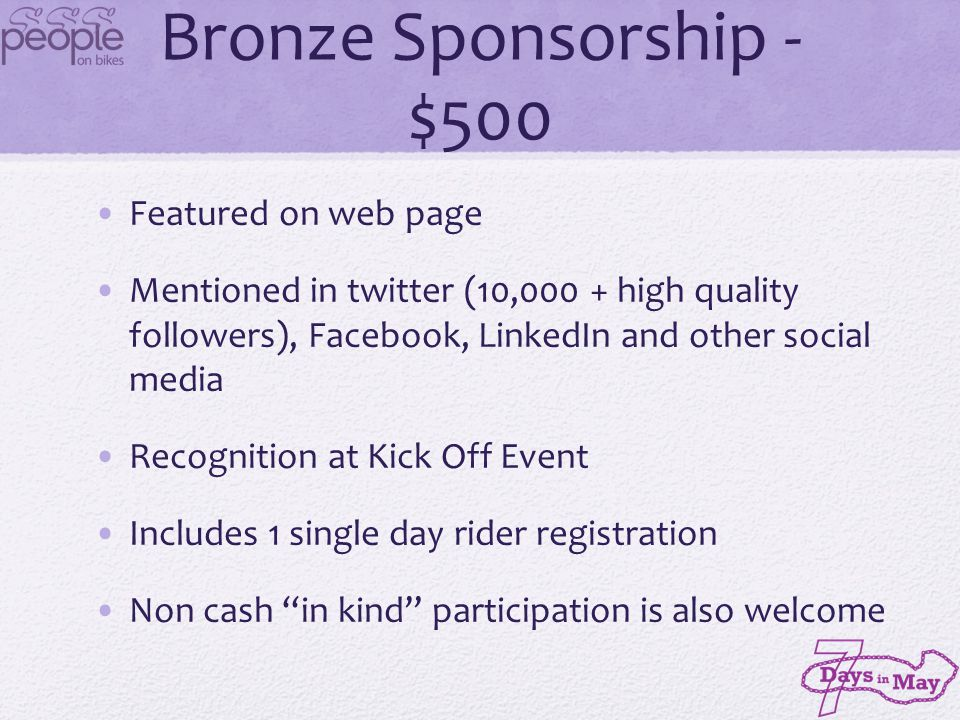 Bronze Sponsorship - $500 Featured on web page Mentioned in twitter (10,000 + high quality followers), Facebook, LinkedIn and other social media Recog
