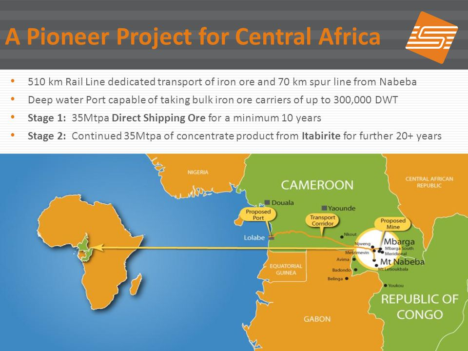 10 A Pioneer Project for Central Africa 510 km Rail Line dedicated transport of iron ore and 70 km spur line from Nabeba Deep water Port capable of ta
