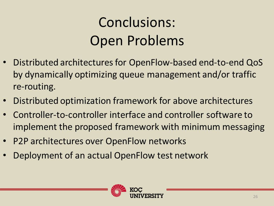 Distributed architectures for OpenFlow-based end-to-end QoS by dynamically optimizing queue management and/or traffic re-routing. Distributed optimiza