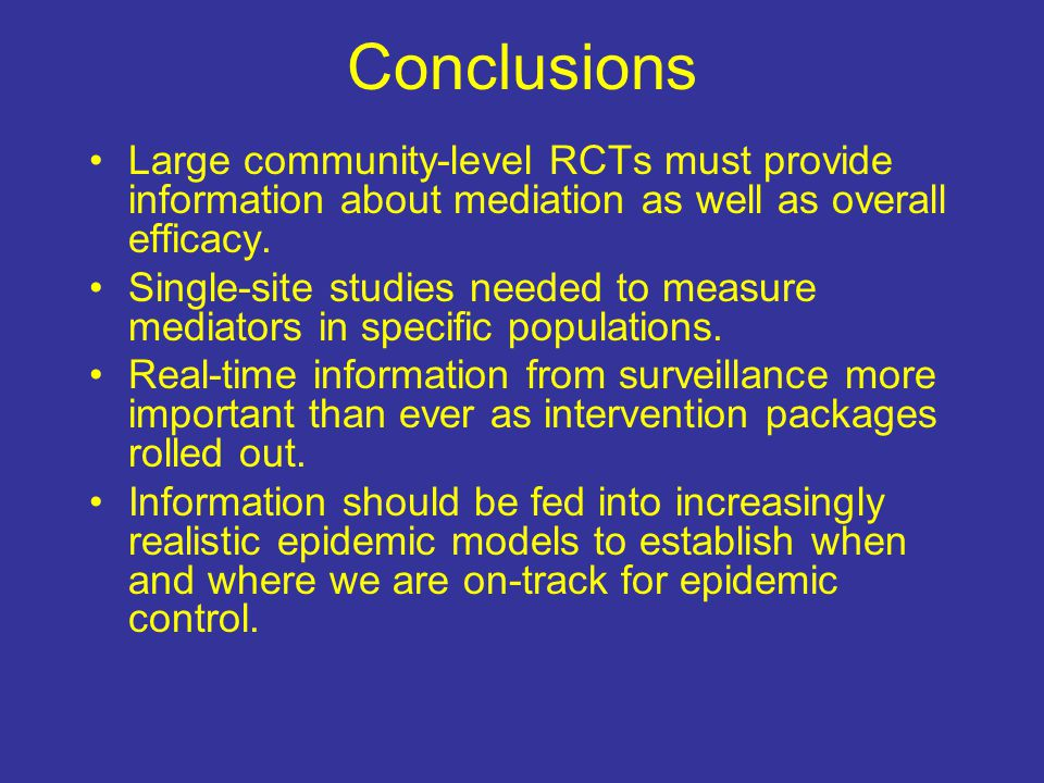 Conclusions Large community-level RCTs must provide information about mediation as well as overall efficacy.