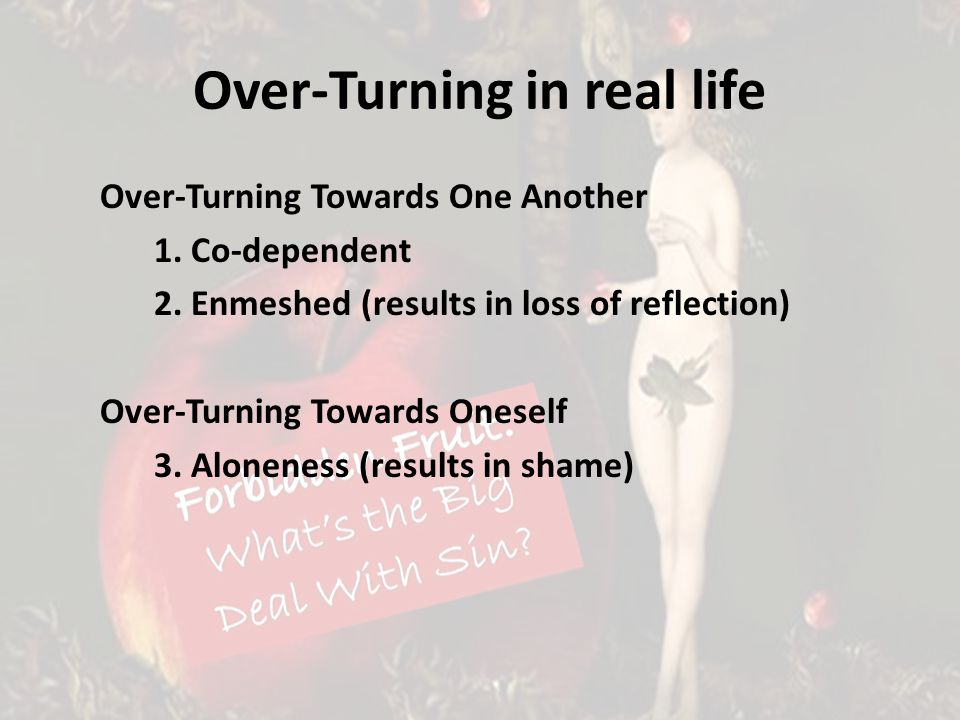Over-Turning in real life Over-Turning Towards One Another 1.