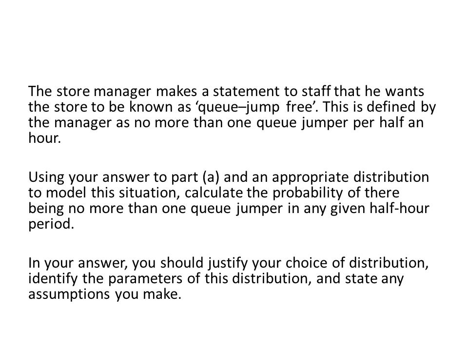The store manager makes a statement to staff that he wants the store to be known as queue–jump free.