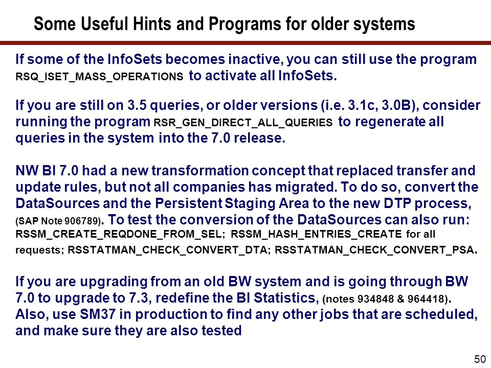 50 Some Useful Hints and Programs for older systems If some of the InfoSets becomes inactive, you can still use the program RSQ_ISET_MASS_OPERATIONS t