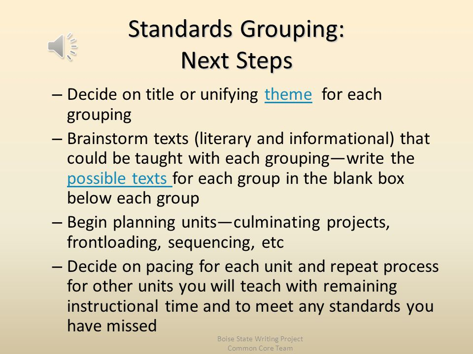 Understanding Coding of the Grade-Specific Standards English Language Arts: RI.9-10.1=Reading Informational.grades 9-10.standard #1 RL.6.2=Reading Literature.grade 6.standard #2 W.11-12.9=Writing.grades 11-12.standard #9 SL.7.6=Speaking and Listening.grade 7.standard #6 L.8.4=Language.grade 8.standard #4 History/Social Studies: – R.H.6-8.1=Reading.History/Social Studies.grades 6-8.standard #1 – W.H.9-10.10= – SL.11-12.4= Science/Technical Subjects: – R.S.9-10.2=Reading.Science/Technical Subjects.grades 9-10.standard #2 – W.S.6-8.3= – SL.9-10.5= Boise State Writing Project Common Core Team