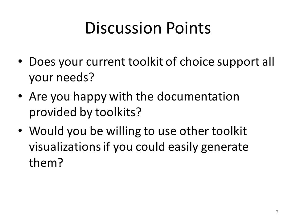 Discussion Points Does your current toolkit of choice support all your needs.
