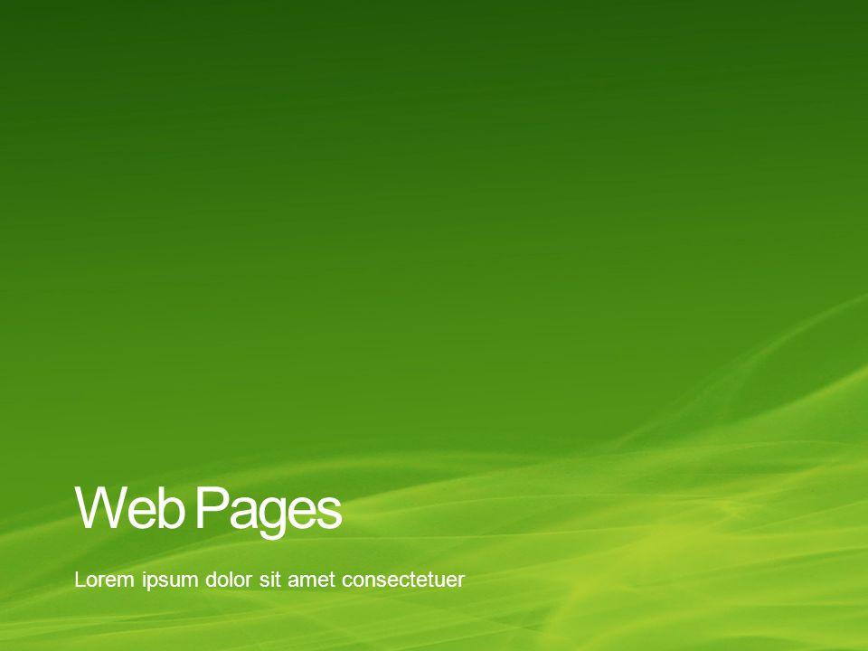 Web Pages Lorem ipsum dolor sit amet consectetuer