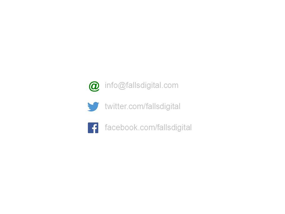 facebook.com/fallsdigital twitter.com/fallsdigital @ info@fallsdigital.com