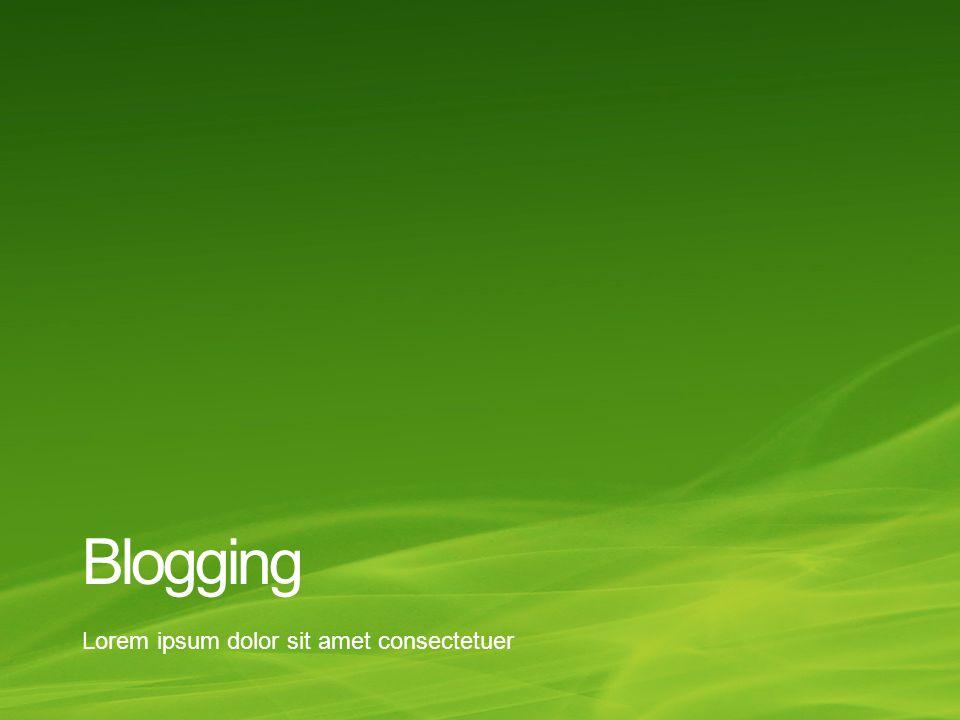Blogging Lorem ipsum dolor sit amet consectetuer