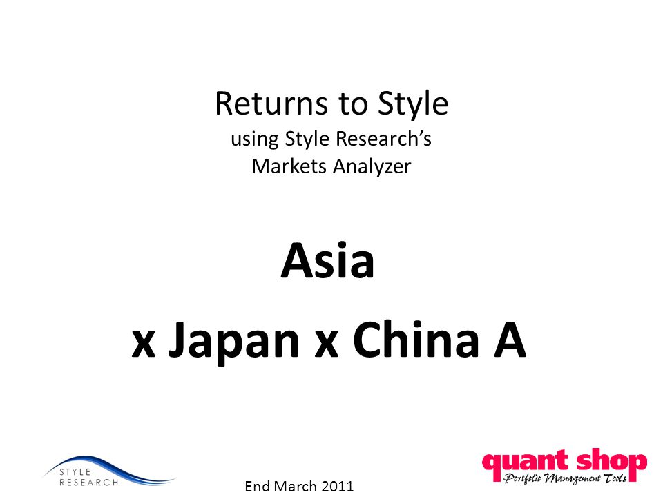 Returns to Style using Style Researchs Markets Analyzer Asia x Japan x China A End March 2011