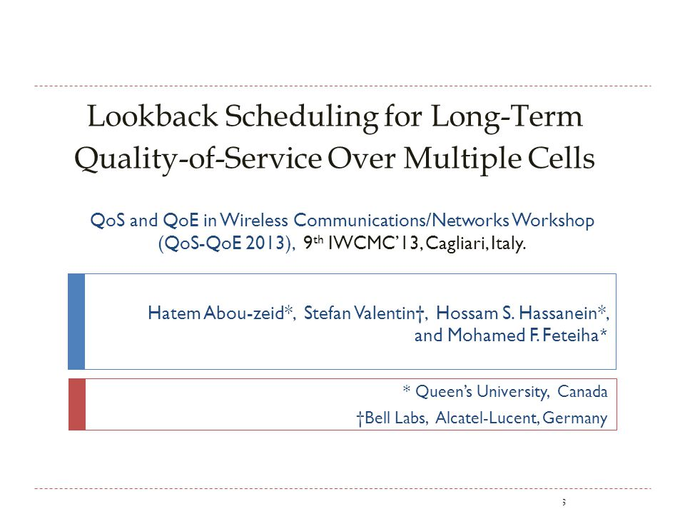 Lookback Scheduling for Long-Term Quality-of-Service Over Multiple Cells Hatem Abou-zeid*, Stefan Valentin, Hossam S. Hassanein*, and Mohamed F. Fetei