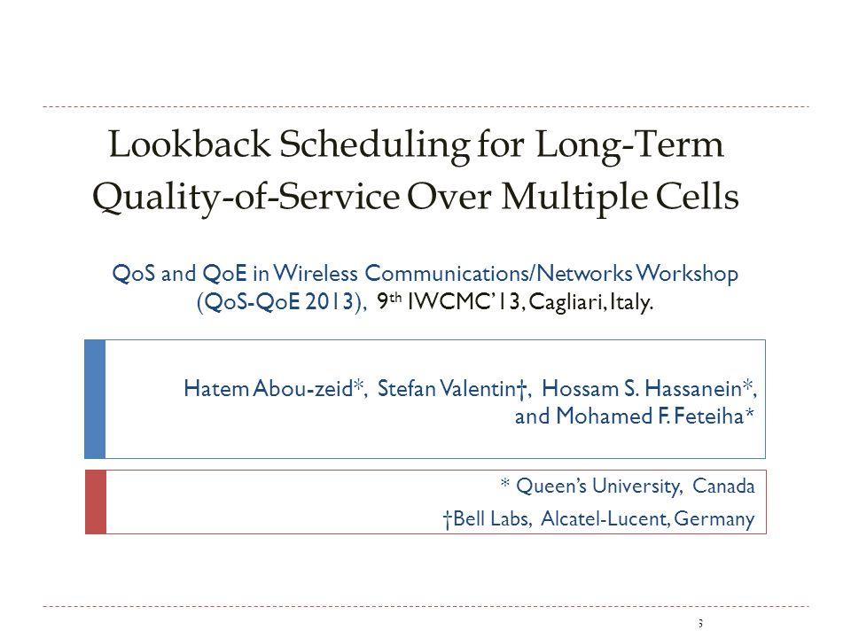 Lookback Scheduling for Long-Term Quality-of-Service Over Multiple Cells Hatem Abou-zeid*, Stefan Valentin, Hossam S.