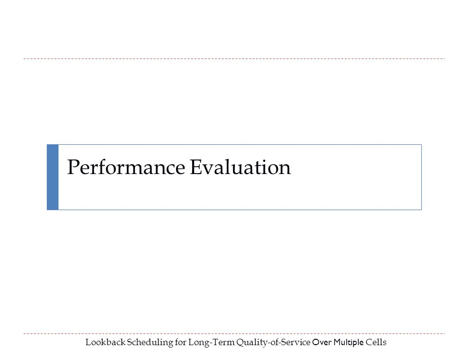 Lookback Scheduling for Long-Term Quality-of-Service Over Multiple Cells Performance Evaluation