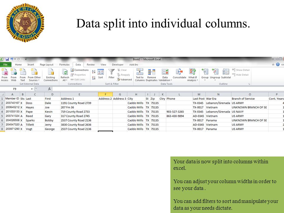 Data split into individual columns. Your data is now split into columns within excel. You can adjust your column widths in order to see your data. You