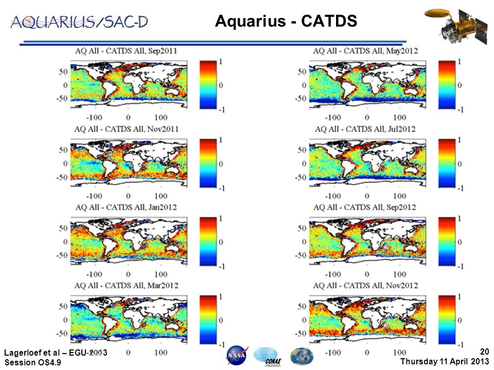 20 Thursday 11 April 2013 Lagerloef et al – EGU 2013 Session OS4.9 Aquarius - CATDS