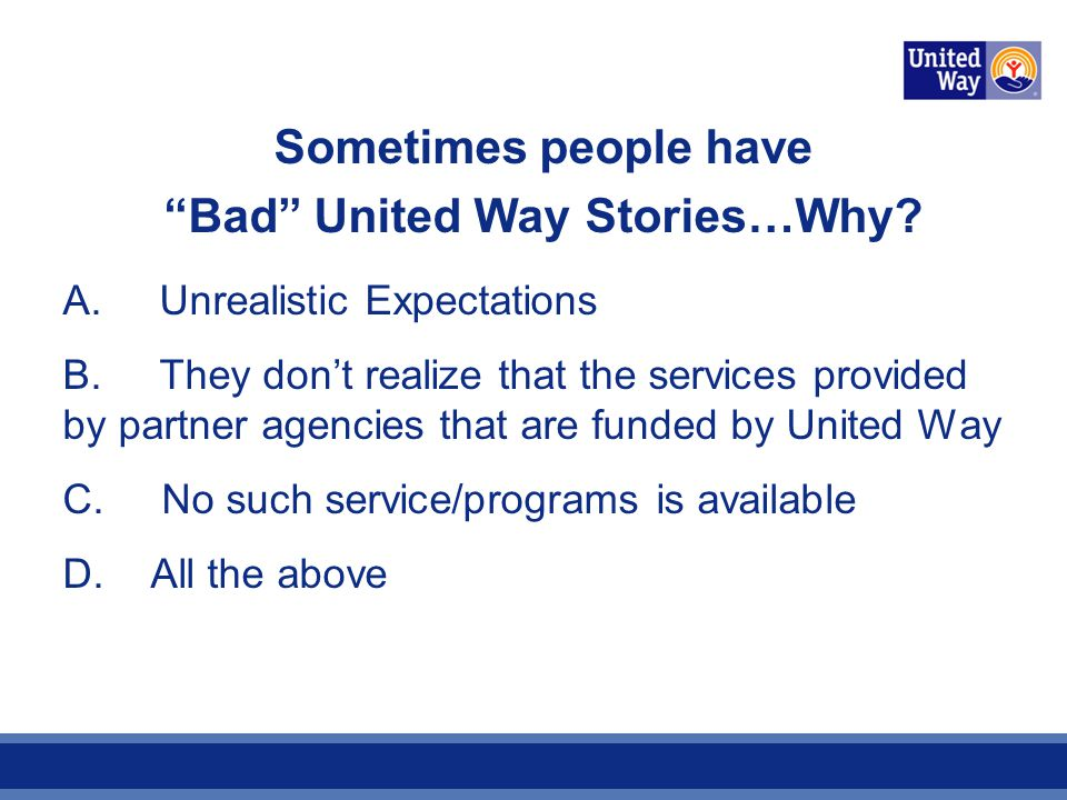 Sometimes people have Bad United Way Stories…Why. A.
