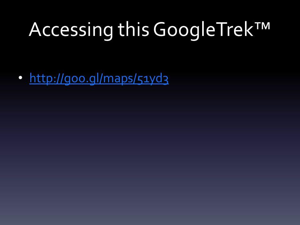 Accessing this GoogleTrek http://goo.gl/maps/51yd3