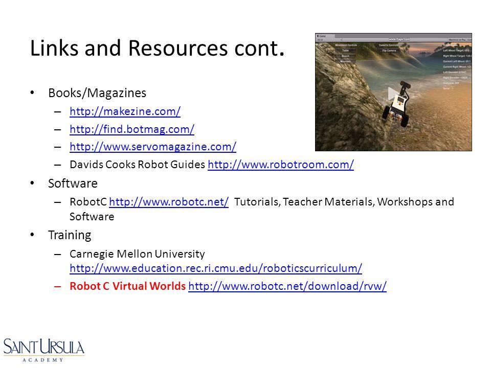 Books/Magazines – http://makezine.com/ http://makezine.com/ – http://find.botmag.com/ http://find.botmag.com/ – http://www.servomagazine.com/ http://w