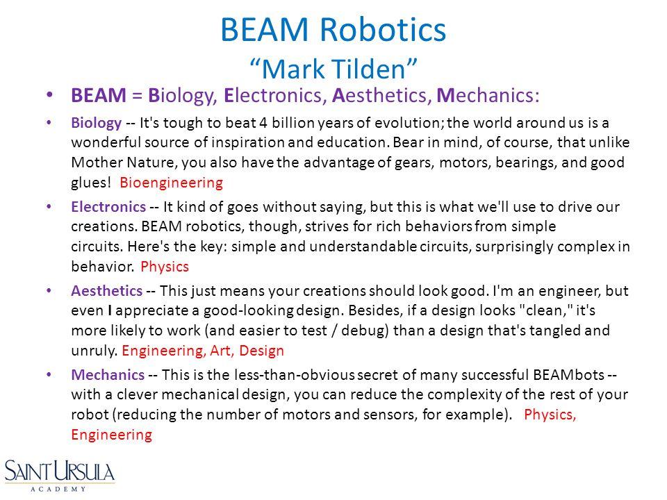 BEAM = Biology, Electronics, Aesthetics, Mechanics: Biology -- It's tough to beat 4 billion years of evolution; the world around us is a wonderful sou