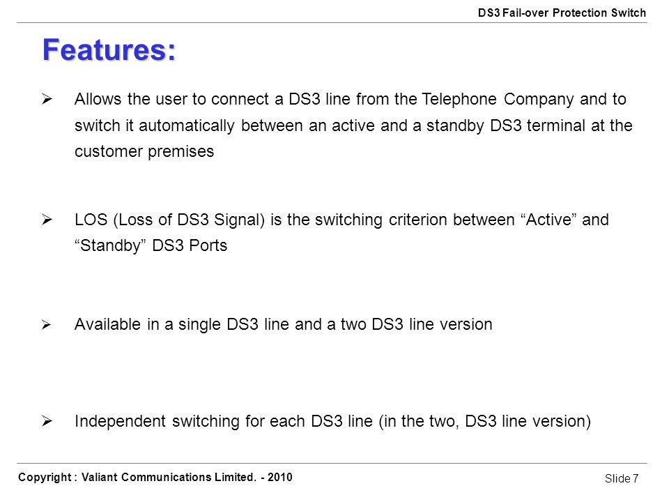 Slide 8 Copyright : Valiant Communications Limited.