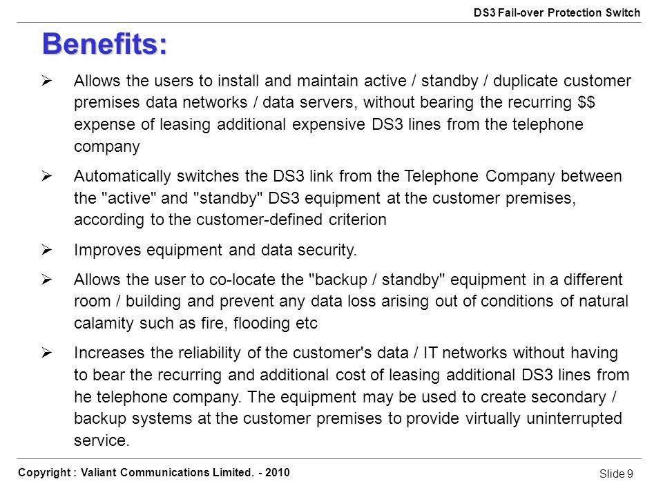 Slide 10 Copyright : Valiant Communications Limited.