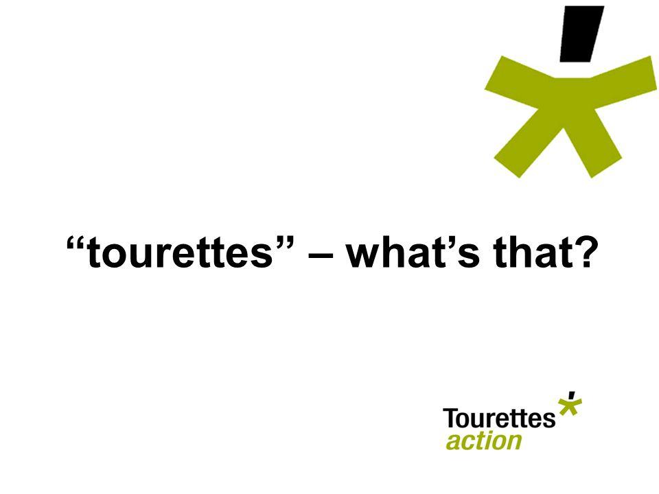 tourettes – whats that