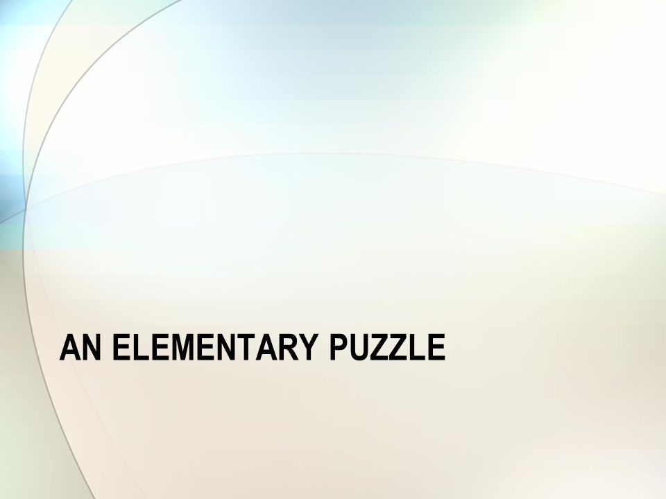 AN ELEMENTARY PUZZLE