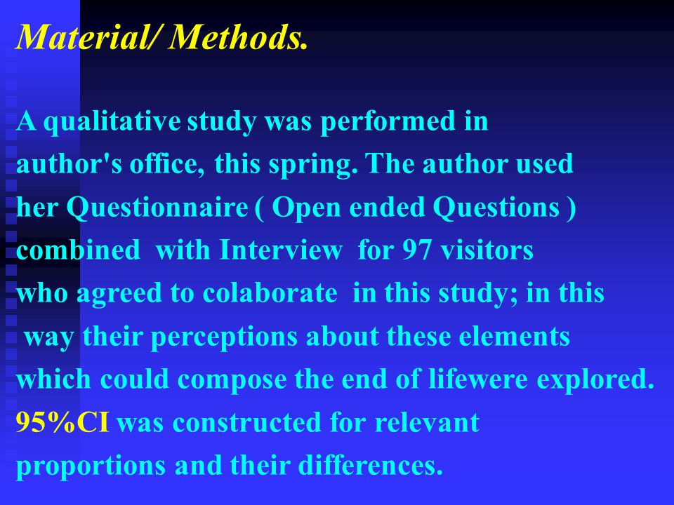 Material/ Methods. A qualitative study was performed in author s office, this spring.