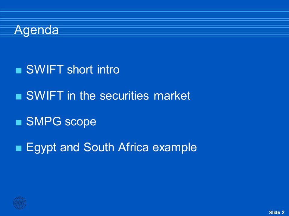 Slide 1 SWIFT in the Securities Business Bagin Alex Senior Regional manager Middle East, alex.bagin@swift.com