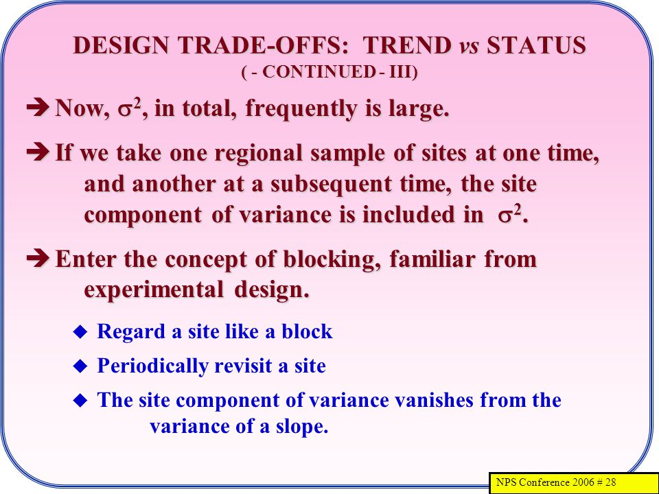 NPS Conference 2006 # 28 DESIGN TRADE-OFFS: TREND vs STATUS ( - CONTINUED - III) Now, 2, in total, frequently is large.