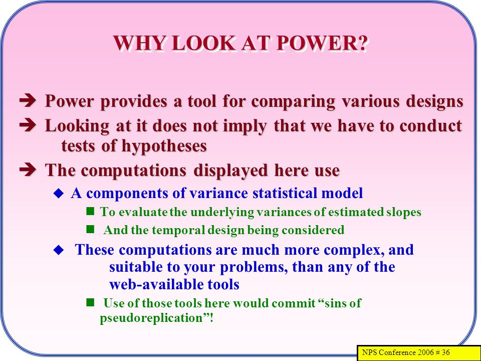 NPS Conference 2006 # 36 WHY LOOK AT POWER.
