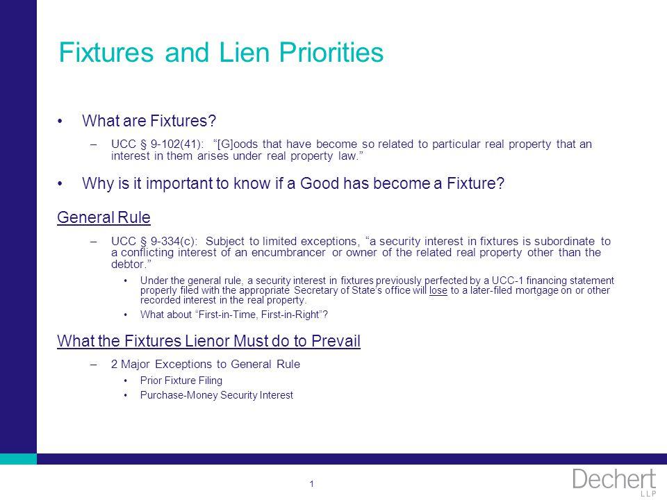 1 Fixtures and Lien Priorities What are Fixtures.