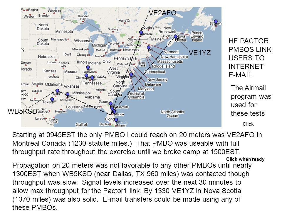 Starting at 0945EST the only PMBO I could reach on 20 meters was VE2AFQ in Montreal Canada (1230 statute miles.) That PMBO was useable with full throughput rate throughout the exercise until we broke camp at 1500EST.