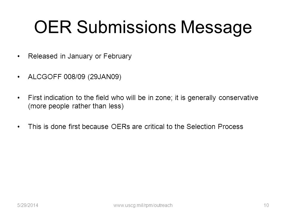 OER Submissions Message Released in January or February ALCGOFF 008/09 (29JAN09) First indication to the field who will be in zone; it is generally co