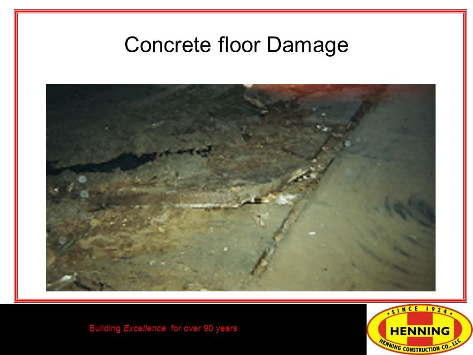 Building Excellence for over 90 years Concrete floor Damage